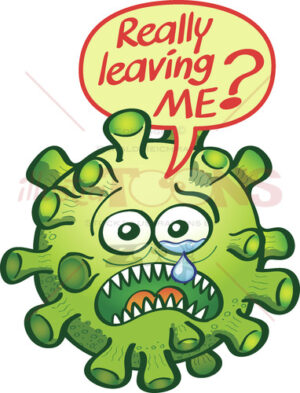Crying coronavirus wondering if that politician leaves him - illustratoons