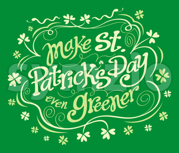 Make Saint Patrick's Day even greener Stock Vector