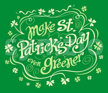 Make Saint Patrick's Day even greener Stock Vector